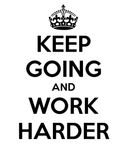 keep-going-and-work-harder